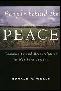 People Behind the Peace: Community and Reconciliation in Northern Ireland