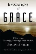 Evocations of Grace: The Writings of Joseph Sittler on Ecology, Theology, and Ethics