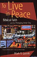 To Live in Peace Biblical Faith & the Changing Inner City