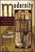 Modernity Christianitys Estranged Chi