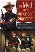 Myth Of The American Superhero