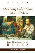 Appealing To Scripture In Moral Debate Five Hermeneutical Rules