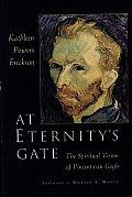 At Eternity's Gate: The Spiritual Vision of Vincent Van Goh