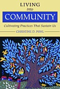 Living Into Community Cultivating Practices That Sustain Us