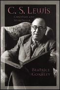 C. S. Lewis: Christian & Storyteller (Men Of Spirit) by Beatrice Gormley
