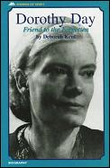 Dorothy Day: Friend of the Forgotten