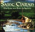 Saint Ciaran The Tale Of A Saint Of Irel