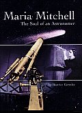 Maria Mitchell: The Soul of an Astonomer