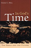 In Gods Time The Bible & The Future