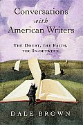 Conversations with American Writers: The Doubt, the Faith, the in-between