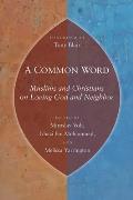 Common Word Muslims & Christians on Loving God & Neighbor