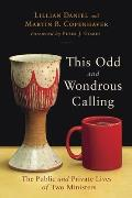 This Odd and Wondrous Calling: The Public and Private Lives of Two Ministers