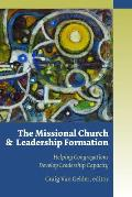 Missional Church & Leadership Formation Helping Congregations Develop Leadership Capacity