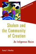 Shalom & the Community of Creation An Indigenous Vision