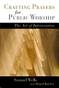 Shaping the Prayers of the People: The Art of Intercession