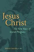 Jesus Christ: The New Face of Social Progress
