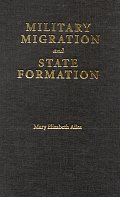 Military Migration and State Formation: The British Military Community in Seventeenth-Century Sweden (Studies in War, Society, and the Military) Cover