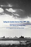 Settling the Canadian-American West, 1890-1915: Pioneer Adaptation and Community Building