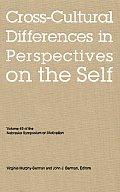 Nebraska Symposium on Motivation, 2002, Volume 49: Cross-Cultural Differences in Perspectives on the Self
