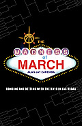 The Madness of March: Bonding and Betting with the Boys in Las Vegas (Bison Original)
