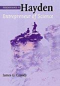 Ferdinand V. Hayden: Entrepreneur of Science