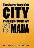 The Changing Image of the City: Planning for Downtown Omaha, 1945-1973