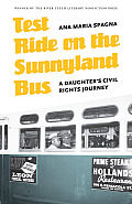 Test Ride on the Sunnyland Bus: A Daughter's Civil Rights Journey (River Teeth Literary Nonfiction Prize)