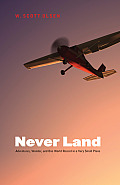 Never Land: Adventures, Wonder, and One World Record in a Very Small Plane