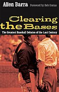 Clearing the Bases The Greatest Baseball Debates of the Last Century 2nd Edition