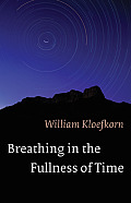 Breathing In The Fullness Of Time