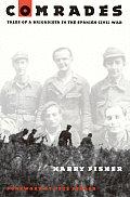 Comrades Tales of a Brigadista in the Spanish Civil War