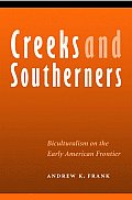 Creeks and Southerners: Biculturalism on the Early American Frontier