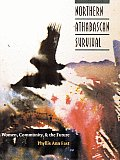 Northern Athabascan Survival: Women, Community, and the Future