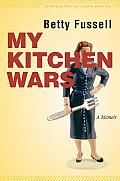 My Kitchen Wars A Memoir