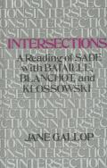 Intersections: A Reading of Sade with Bataille, Blanchot, and Klossowski
