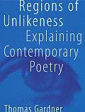 Regions of Unlikeness Explaining Contemporary Poetry