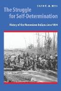 The Struggle for Self-Determination: History of the Menominee ...