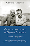 Contributions to Ojibwe Studies: Essays, 1934-1972 (Critical Studies in the History of Anthropology)