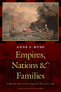 Empires, Nations, and Families: A History of the North American West, 1800-1860 (History of the American West) Cover