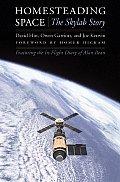 Homesteading Space The Skylab Story