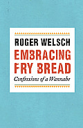 Embracing Fry Bread: Confessions of a Wannabe Cover