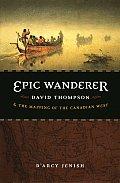 Epic Wanderer David Thompson & The Map