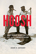 Hoosh: Roast Penguin, Scurvy Day, and Other Stories of Antarctic Cuisine (At Table) Cover