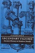 Legendary Figures: Ancient History in Modern Novels