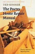 Poetry Home Repair Manual Practical Advice for Beginning Poets