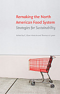 Remaking the North American Food System: Strategies for Sustainability (Our Sustainable Future)