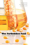 Forbidden Fuel A History of Power Alcohol New Edition