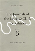 Journals of the Lewis & Clark Expedition Volume 3 Journals of the Lewis & Clark Expedition Volume 3 August 25 1804 April 6 1805 August 25