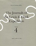 Journals of the Lewis and Clark Expedition, Volume 4: April 7 –July 27, 1805