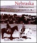 Nebraska An Illustrated History Great